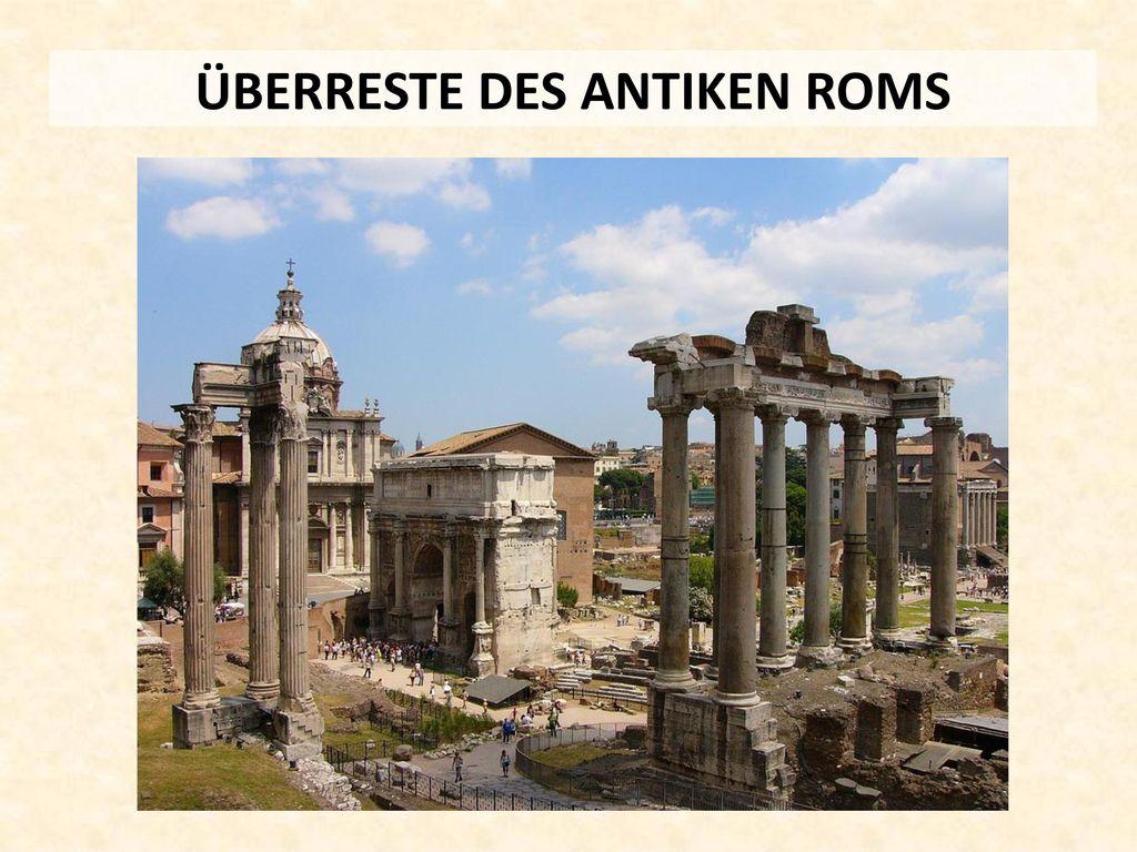 ÜBERRESTE DES ANTIKEN ROMS