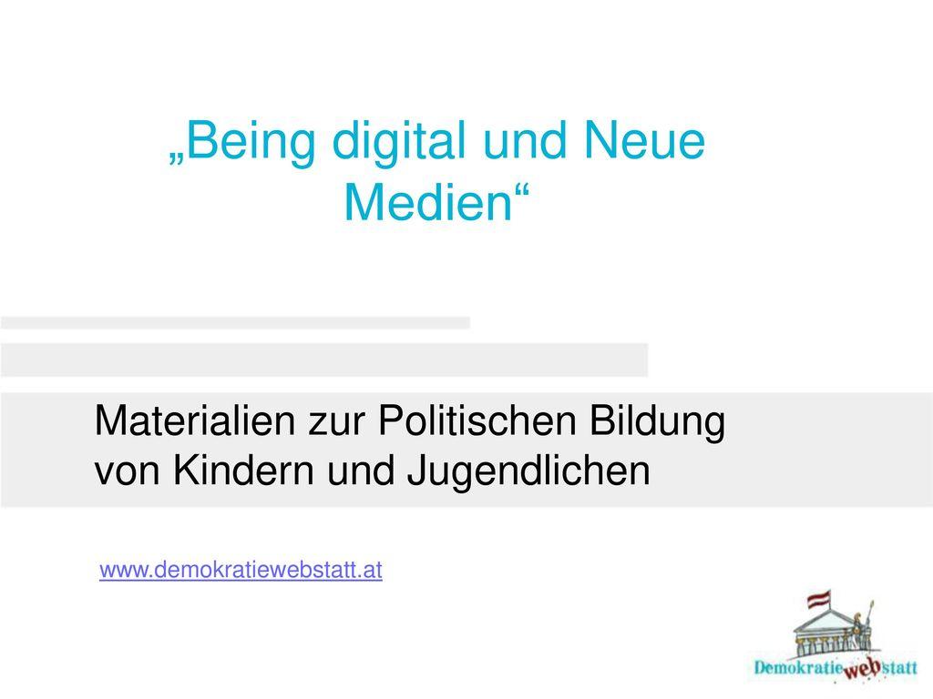 """""""Being digital und Neue Medien"""