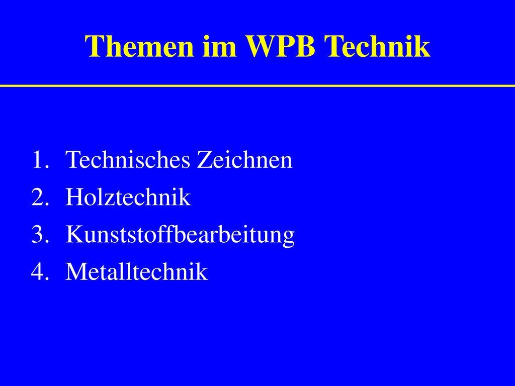 Themen im WPB Technik Technisches Zeichnen Holztechnik
