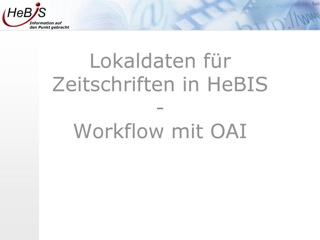Lokaldaten für Zeitschriften in HeBIS - Workflow mit OAI