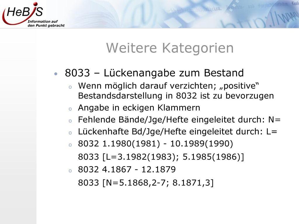 Weitere Kategorien 8033 – Lückenangabe zum Bestand