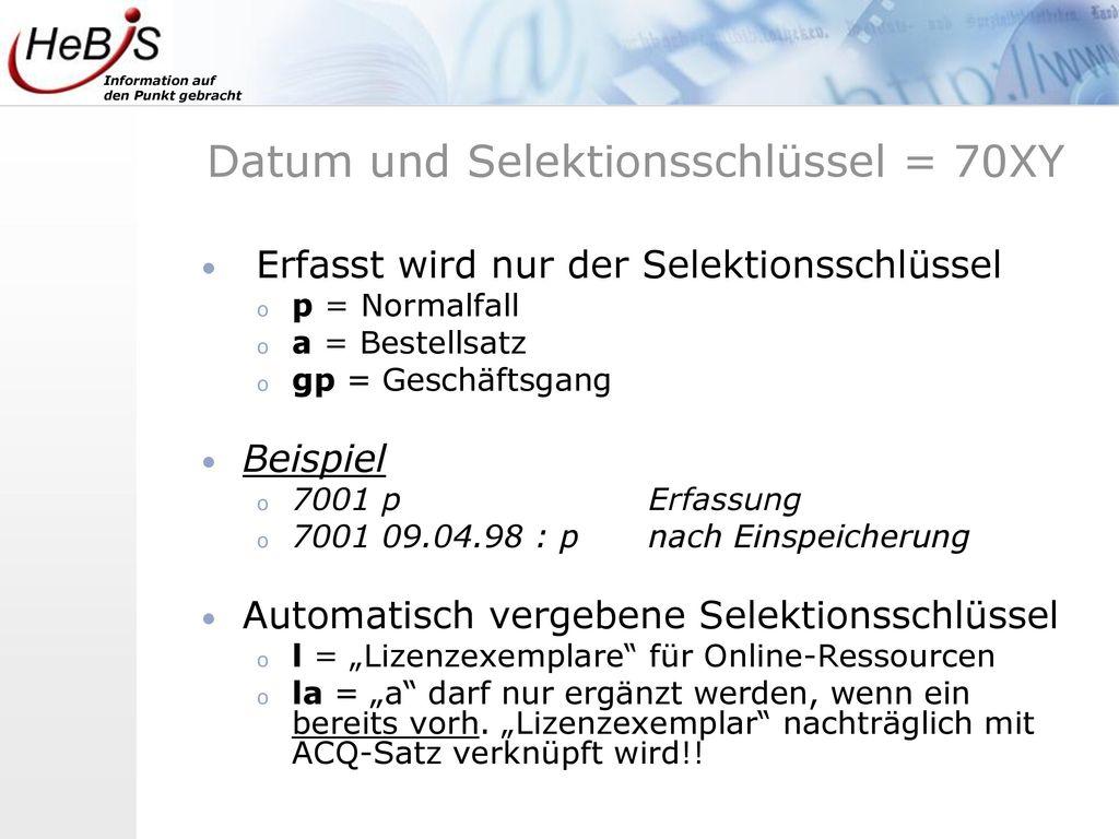 Datum und Selektionsschlüssel = 70XY