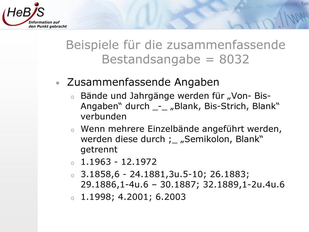 Beispiele für die zusammenfassende Bestandsangabe = 8032