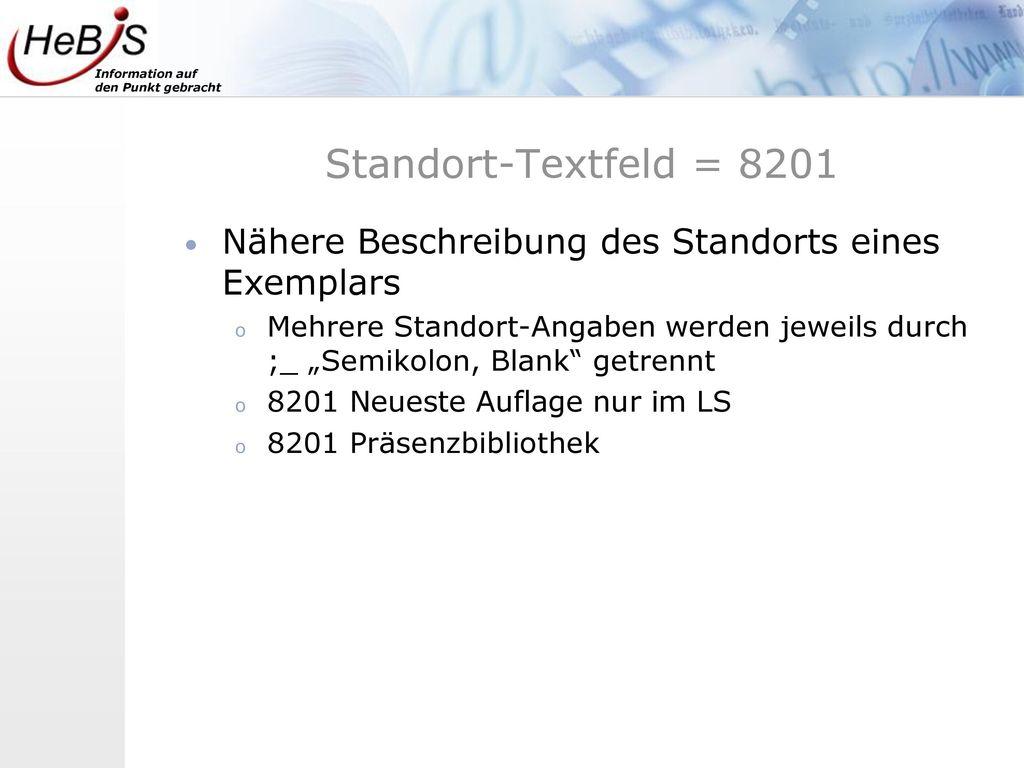 Standort-Textfeld = 8201 Nähere Beschreibung des Standorts eines Exemplars.