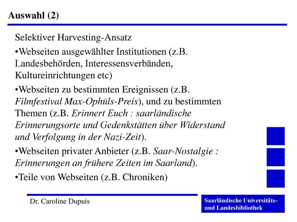 Auswahl (2) Selektiver Harvesting-Ansatz. Webseiten ausgewählter Institutionen (z.B. Landesbehörden, Interessensverbänden, Kultureinrichtungen etc)