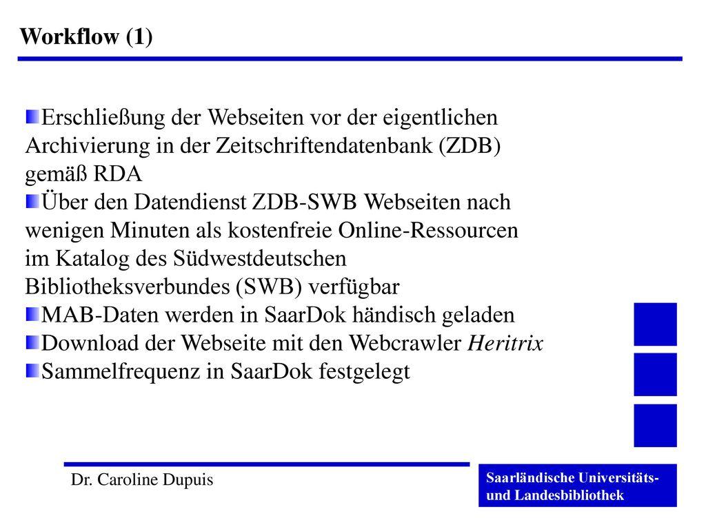Workflow (1) Erschließung der Webseiten vor der eigentlichen Archivierung in der Zeitschriftendatenbank (ZDB) gemäß RDA.