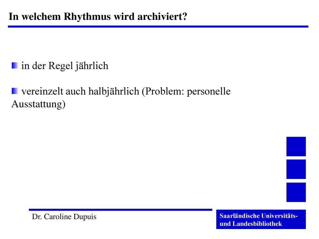 In welchem Rhythmus wird archiviert