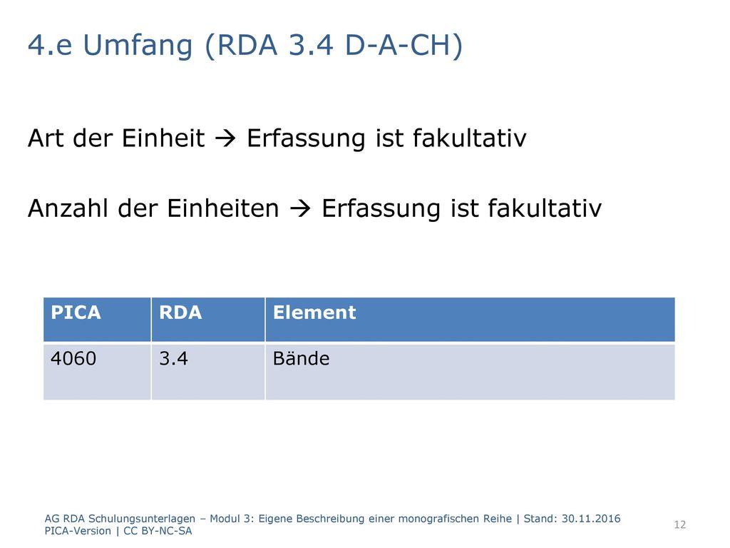 4.e Umfang (RDA 3.4 D-A-CH) Art der Einheit  Erfassung ist fakultativ