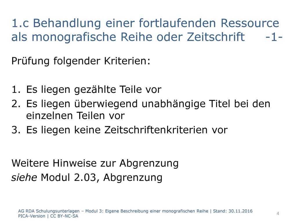 1.c Behandlung einer fortlaufenden Ressource als monografische Reihe oder Zeitschrift -1-