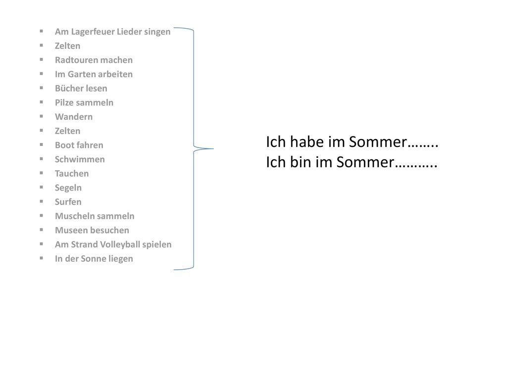 Ich habe im Sommer…….. Ich bin im Sommer………..