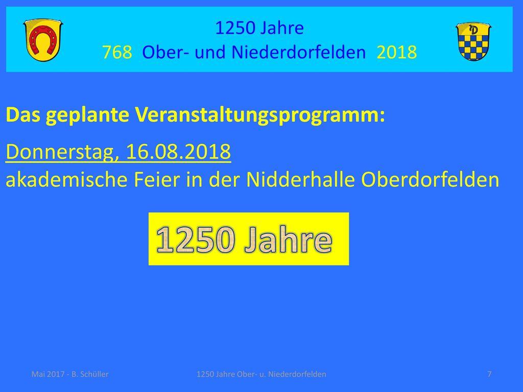 1250 Jahre Das geplante Veranstaltungsprogramm: Donnerstag, 16.08.2018