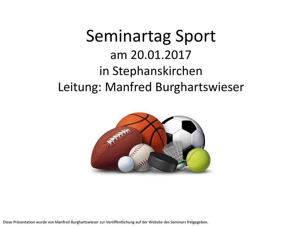 Seminartag Sport am 20.01.2017 in Stephanskirchen Leitung: Manfred Burghartswieser