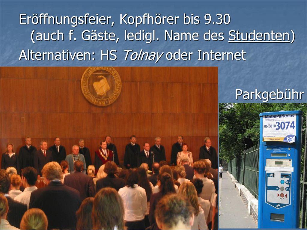 Eröffnungsfeier, Kopfhörer bis 9. 30 (auch f. Gäste, ledigl