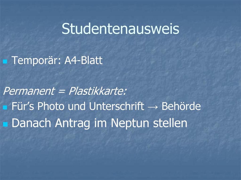 Studentenausweis Danach Antrag im Neptun stellen Temporär: A4-Blatt