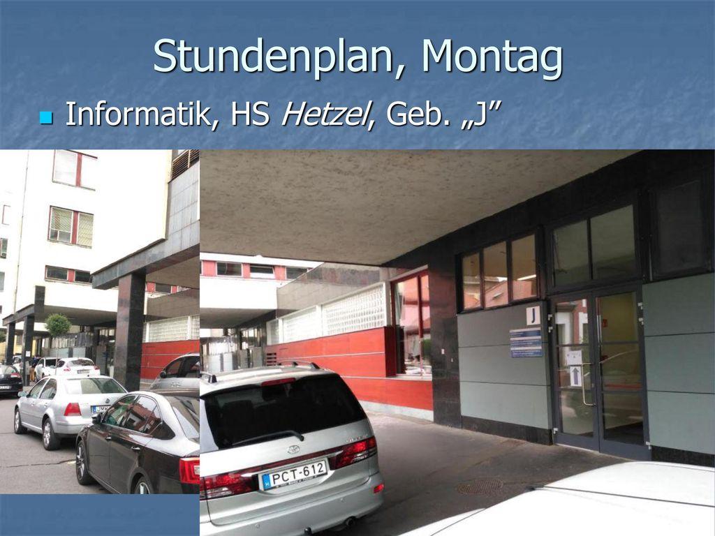"""Stundenplan, Montag Informatik, HS Hetzel, Geb. """"J"""