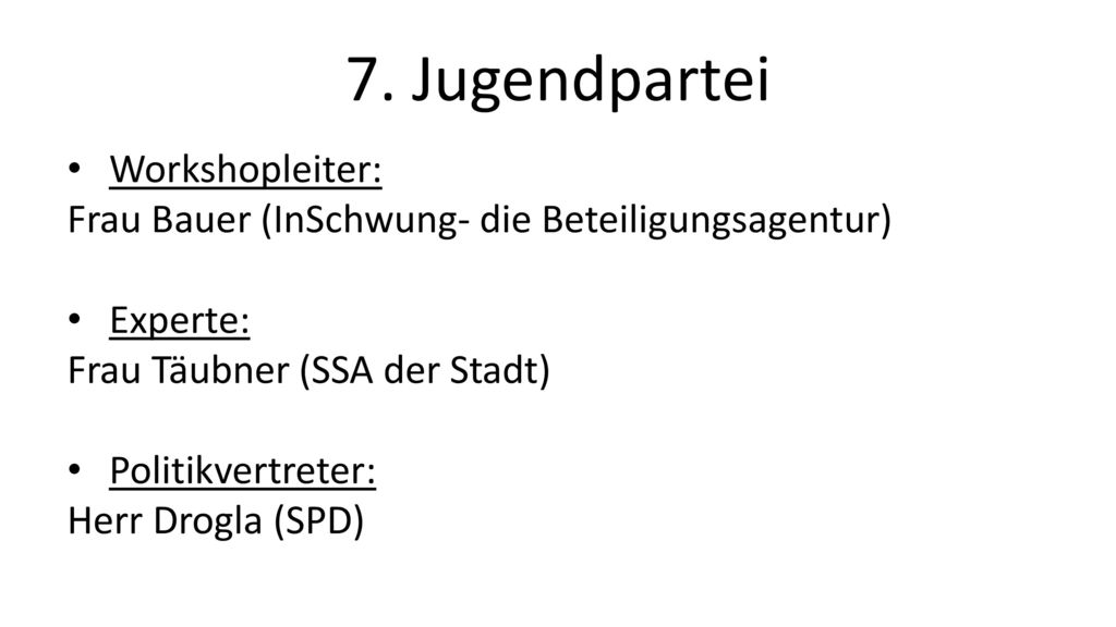7. Jugendpartei Workshopleiter: