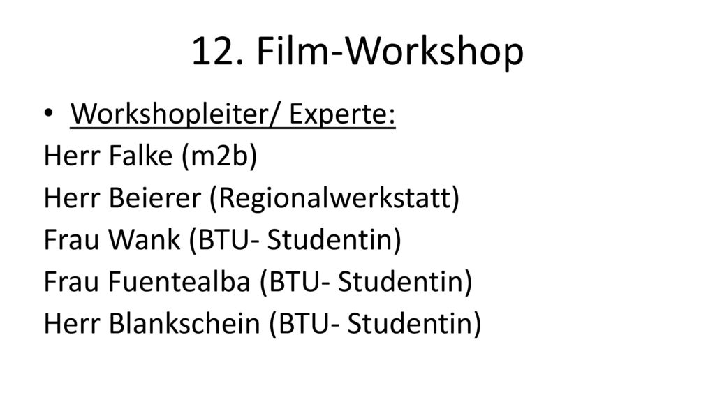 12. Film-Workshop Workshopleiter/ Experte: Herr Falke (m2b)