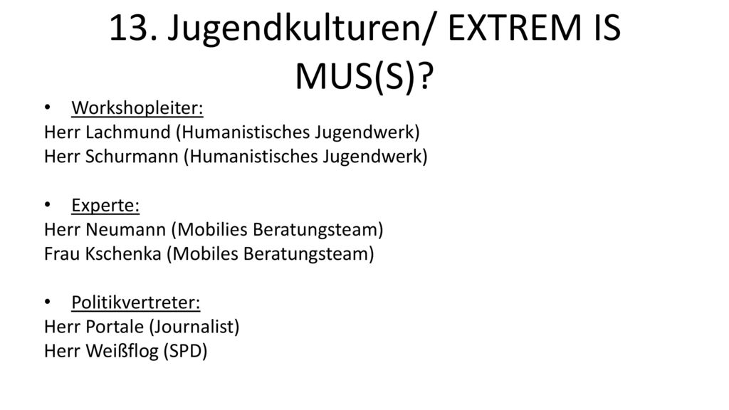 13. Jugendkulturen/ EXTREM IS MUS(S)