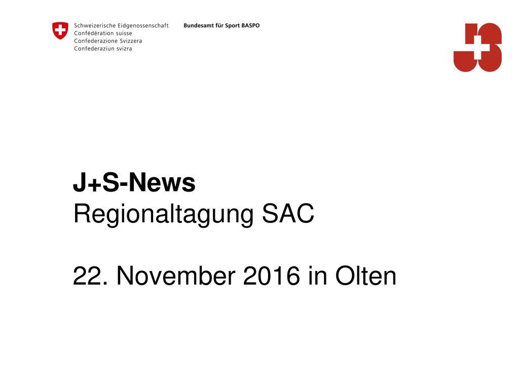 J+S-News Regionaltagung SAC 22. November 2016 in Olten