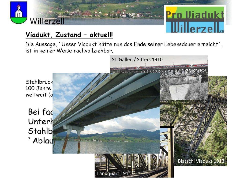 Bei fachgerechtem Unterhalt, hat eine Stahlbrücke kein `Ablaufdatum`!!