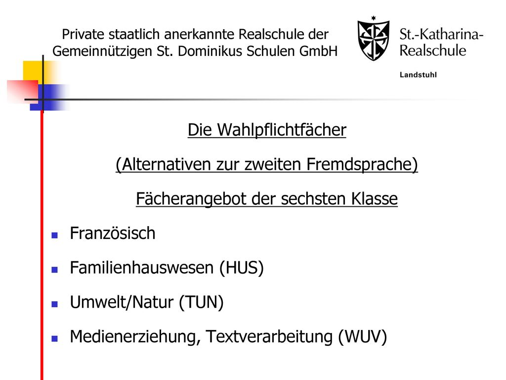Die Wahlpflichtfächer (Alternativen zur zweiten Fremdsprache)
