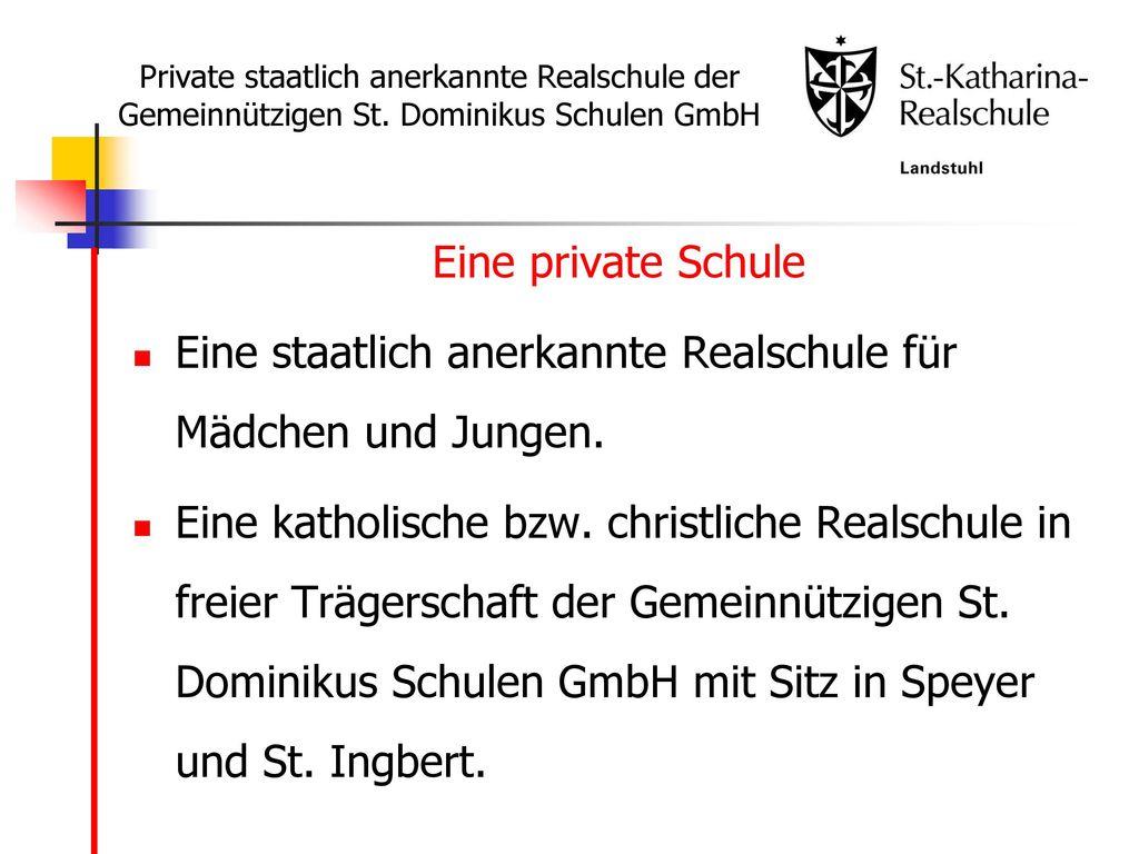 Eine staatlich anerkannte Realschule für Mädchen und Jungen.