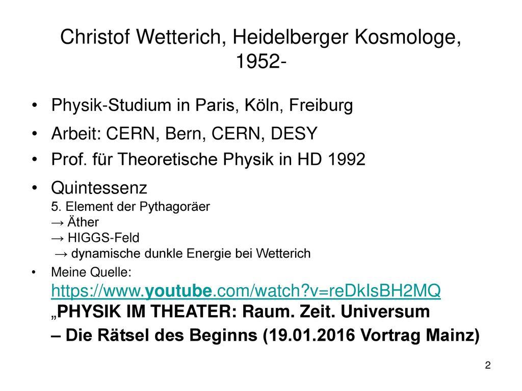 Christof Wetterich, Heidelberger Kosmologe, 1952-