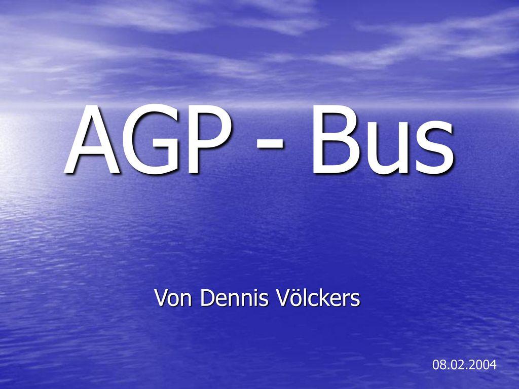 AGP - Bus Von Dennis Völckers 08.02.2004