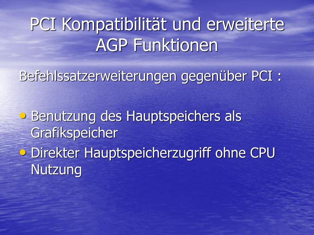 PCI Kompatibilität und erweiterte AGP Funktionen