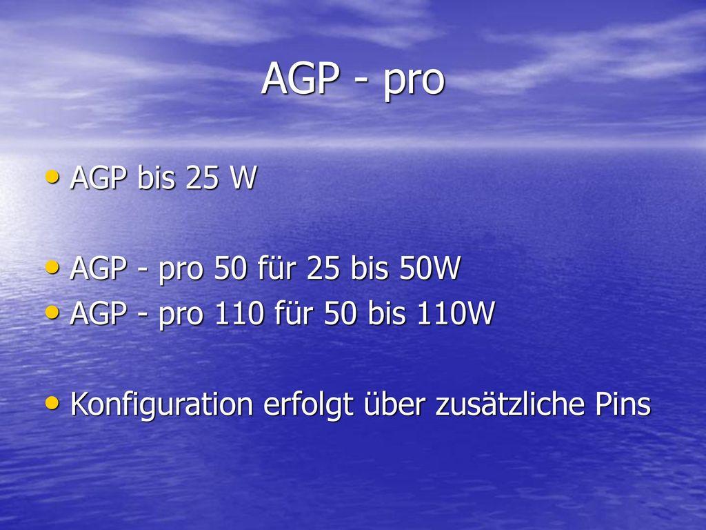 AGP - pro AGP bis 25 W AGP - pro 50 für 25 bis 50W