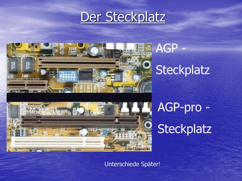 Der Steckplatz AGP - Steckplatz AGP-pro - Steckplatz