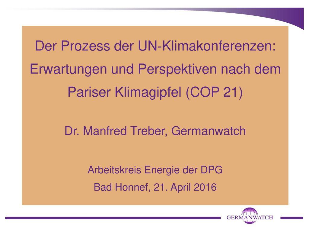 Der Prozess der UN‐Klimakonferenzen: Erwartungen und Perspektiven nach dem Pariser Klimagipfel (COP 21)