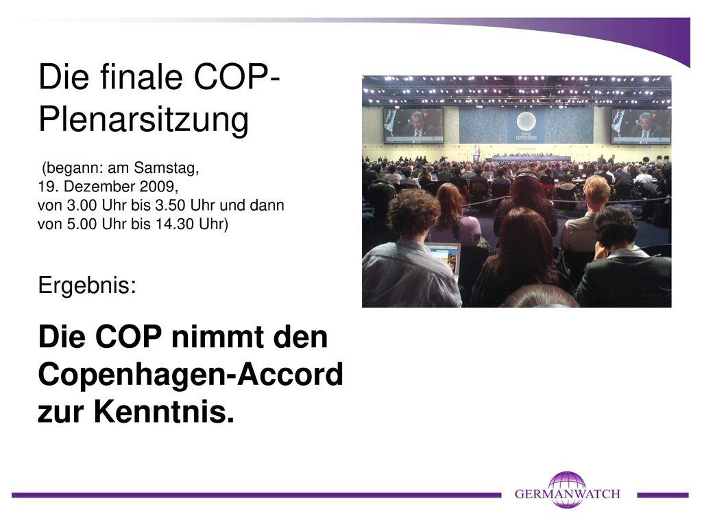 Die finale COP-Plenarsitzung (begann: am Samstag, 19