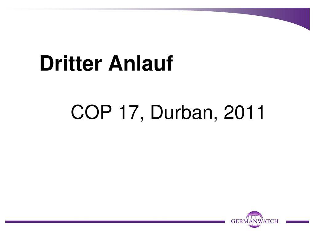 Dritter Anlauf COP 17, Durban, 2011