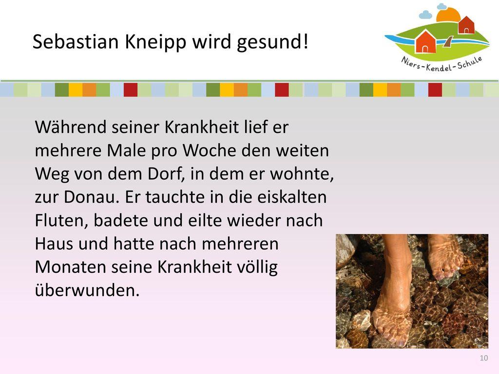 Sebastian Kneipp wird gesund!