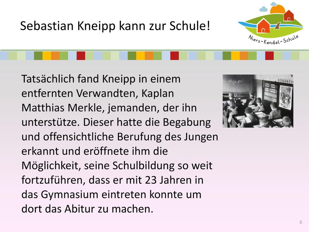 Sebastian Kneipp kann zur Schule!