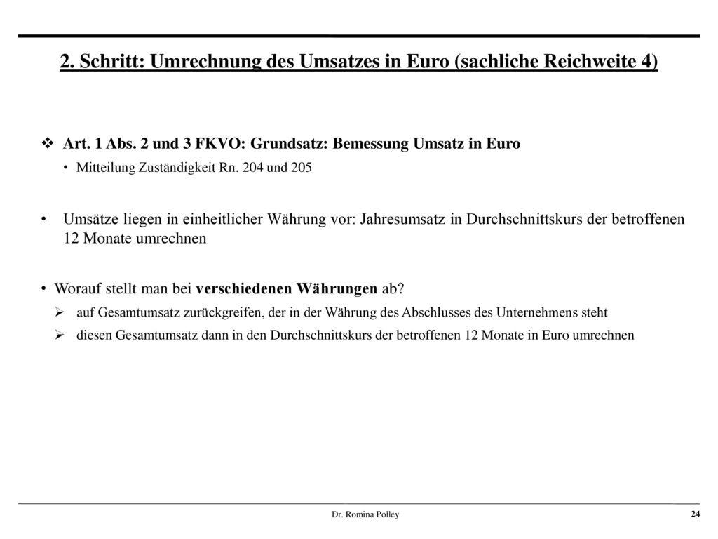 2. Schritt: Umrechnung des Umsatzes in Euro (sachliche Reichweite 4)