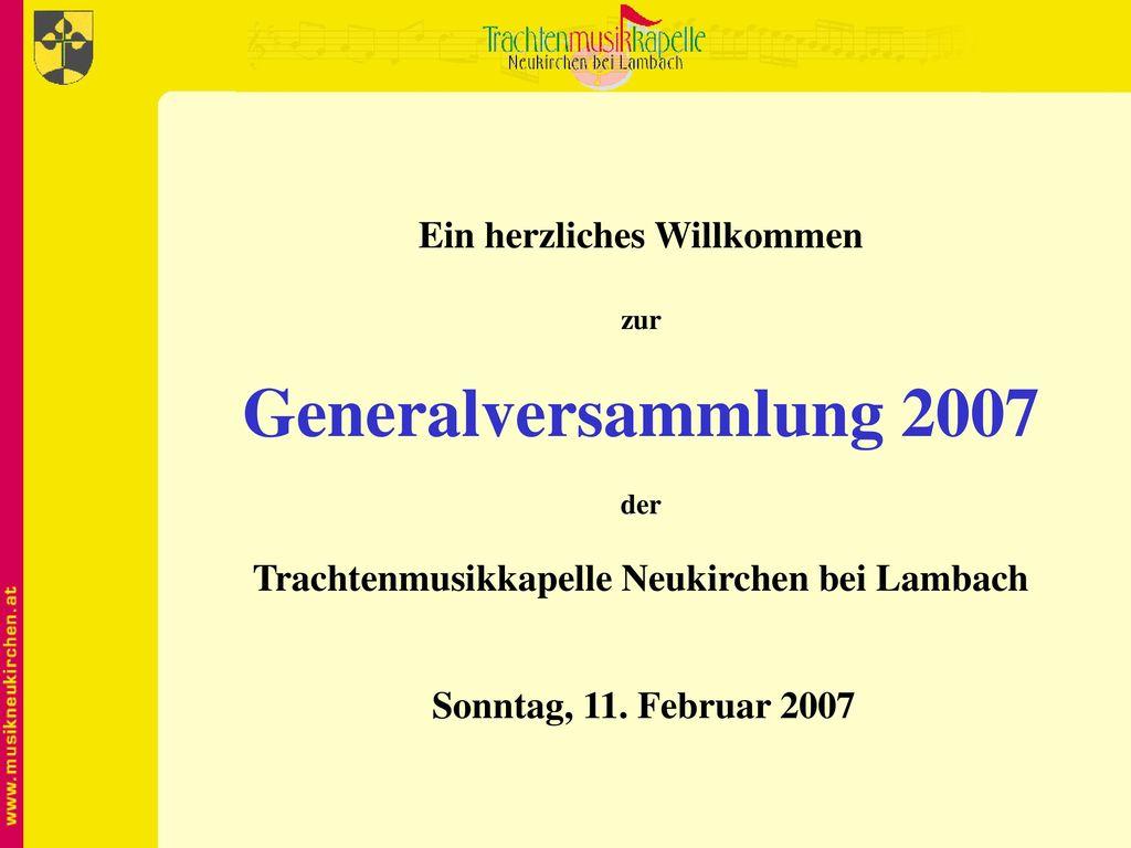 Ein herzliches Willkommen Trachtenmusikkapelle Neukirchen bei Lambach