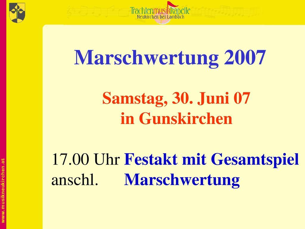 Marschwertung 2007 Samstag, 30. Juni 07 in Gunskirchen
