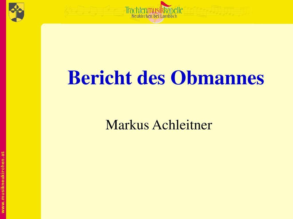 Bericht des Obmannes Markus Achleitner