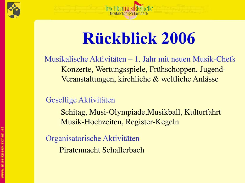 Rückblick 2006 Musikalische Aktivitäten – 1. Jahr mit neuen Musik-Chefs. Konzerte, Wertungsspiele, Frühschoppen, Jugend-