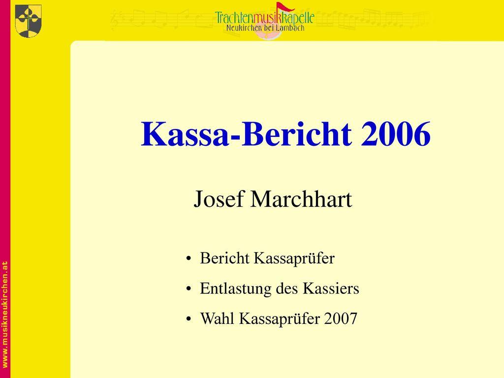 Kassa-Bericht 2006 Josef Marchhart Bericht Kassaprüfer
