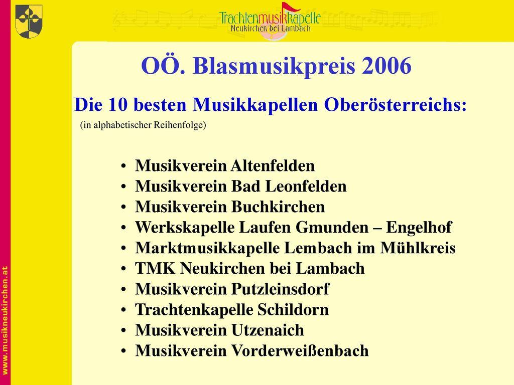 OÖ. Blasmusikpreis 2006 Die 10 besten Musikkapellen Oberösterreichs: