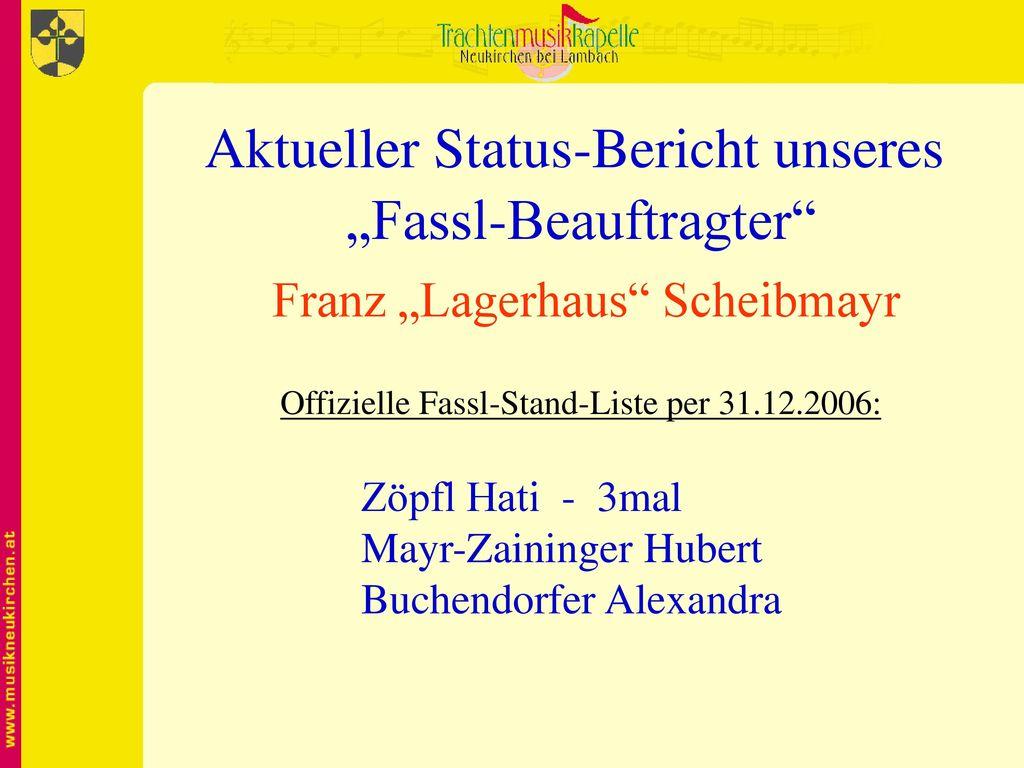 """Aktueller Status-Bericht unseres """"Fassl-Beauftragter"""