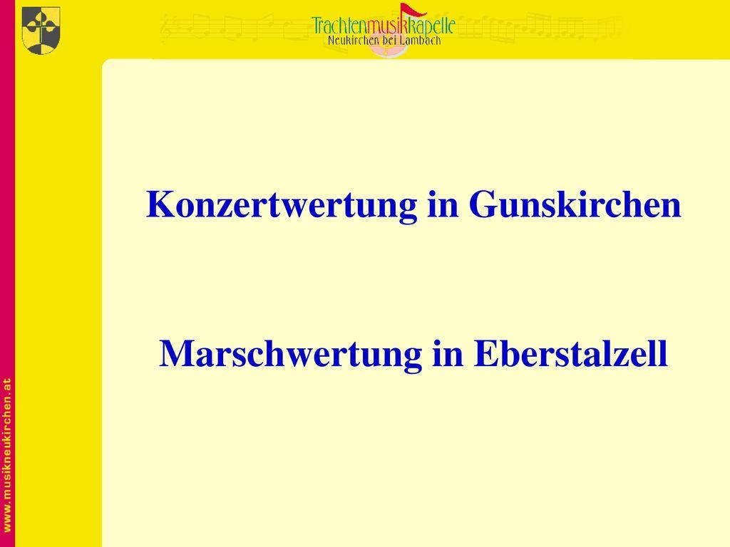 Konzertwertung in Gunskirchen Marschwertung in Eberstalzell