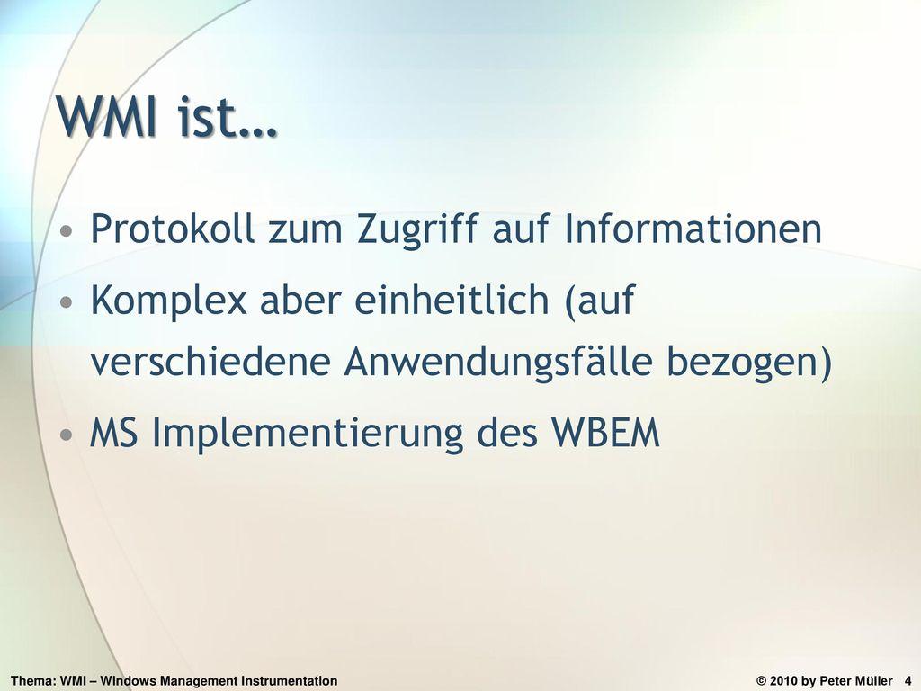 WMI ist… Protokoll zum Zugriff auf Informationen