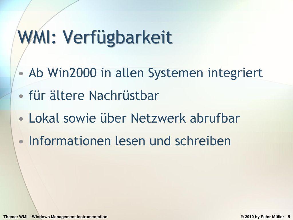 WMI: Verfügbarkeit Ab Win2000 in allen Systemen integriert
