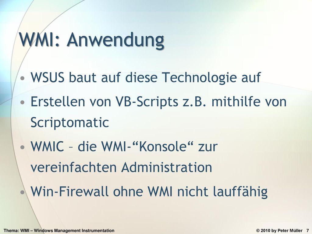WMI: Anwendung WSUS baut auf diese Technologie auf