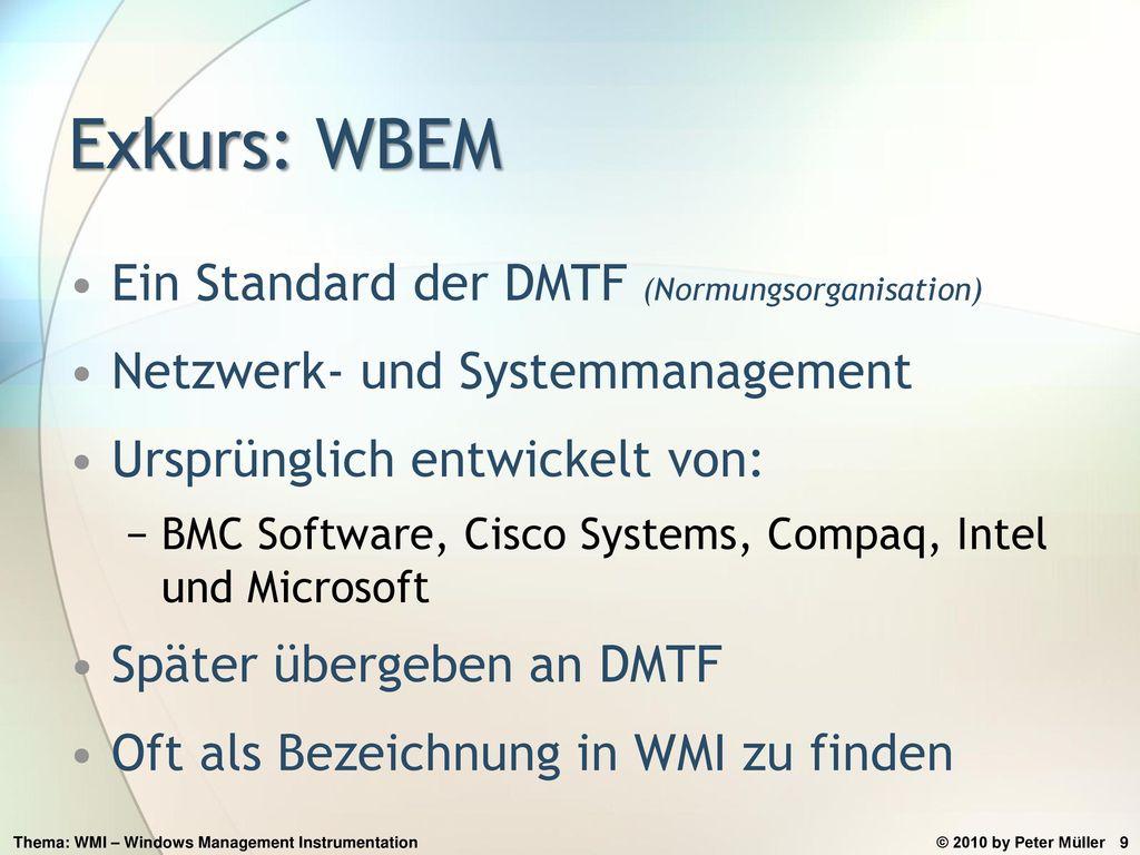 Exkurs: WBEM Ein Standard der DMTF (Normungsorganisation)
