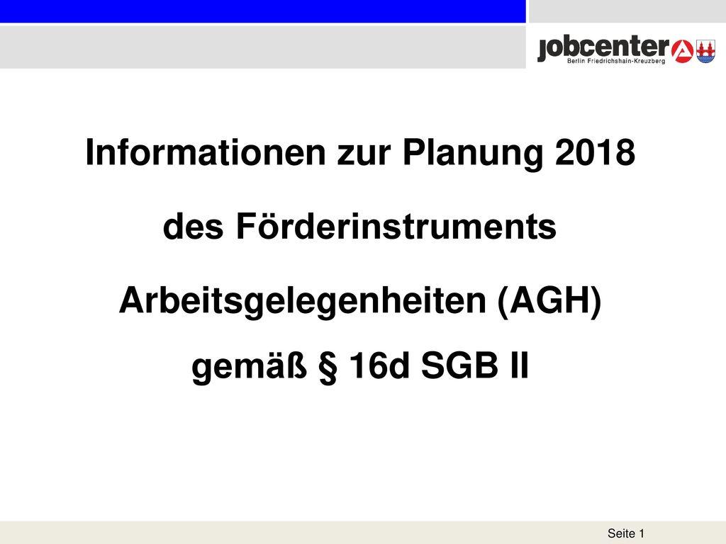 Informationen zur Planung 2018 des Förderinstruments Arbeitsgelegenheiten (AGH) gemäß § 16d SGB II